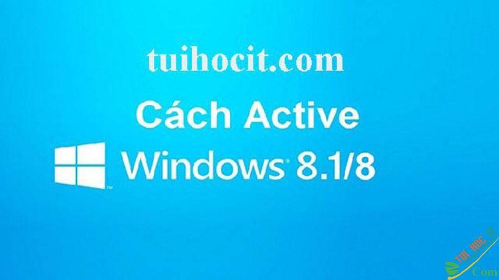 Cách Active Win 8.1 vĩnh viễn không cần Crack
